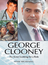 George Clooney (eBook): An Actor Looking for a Role