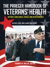 The Praeger Handbook of Veterans' Health (eBook): History, Challenges, Issues, and Developments