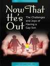 Now That He's Out (eBook): The Challenges and Joys of Having a Gay Son