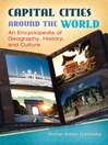 Capital Cities around the World (eBook): An Encyclopedia of Geography, History, and Culture