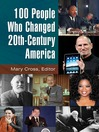 100 People Who Changed 20th-Century America (eBook)