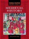 Term Paper Resource Guide to Medieval History eBook