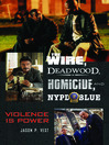 The Wire, Deadwood, Homicide, and NYPD Blue