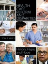 Health Care Reform and Disparities (eBook): History, Hype, and Hope