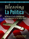 Blessing La Política (eBook): The Latino Religious Experience and Political Engagement in the United States