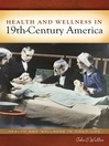 Health and Wellness in 19th-Century America (eBook)