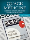 Quack Medicine (eBook): A History of Combating Health Fraud in Twentieth-Century America