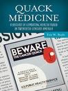 Quack Medicine (eBook): A History of Combating Health Fraud in Twentieth-Century America