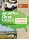 America Goes Green (eBook): An Encyclopedia of Eco-Friendly Culture in the United States