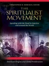 The Spiritualist Movement (eBook): Speaking with the Dead in America and around the World