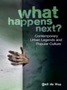 What Happens Next? (eBook): Contemporary Urban Legends and Popular Culture