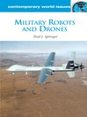 Military Robots and Drones (eBook): A Reference Handbook