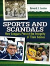 Sports and Scandals (eBook): How Leagues Protect the Integrity of their Games