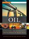 Oil (eBook): A Cultural and Geographic Encyclopedia of Black Gold [2 volumes]