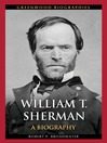 William T. Sherman (eBook): A Biography