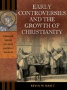 Early Controversies and the Growth of Christianity (eBook)
