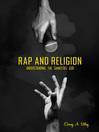 Rap and Religion (eBook): Understanding the Gangsta's God
