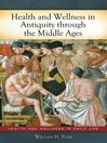Health and Wellness in Antiquity Through the Middle Ages (eBook)