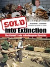 Sold into Extinction (eBook): The Global Trade in Endangered Species