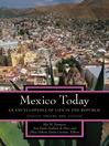 Mexico Today (eBook): An Encyclopedia of Life in the Republic