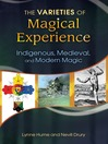 The Varieties of Magical Experience (eBook): Indigenous, Medieval, and Modern Magic