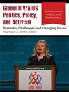 Global HIV/AIDS Politics, Policy, and Activism (eBook): Persistent Challenges and Emerging Issues