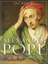 The Alexander Pope Encyclopedia