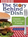 The Story behind the Dish (eBook): Classic American Foods