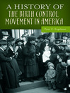 A History of the Birth Control Movement in America