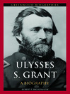 Ulysses S. Grant (eBook): A Biography