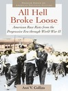 All Hell Broke Loose (eBook): American Race Riots from the Progressive Era Through World War II