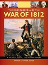 The Encyclopedia of the War of 1812 (eBook): A Political, Social, and Military History