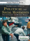 The Britannica Guide to Political Science and Social Movements That Changed the Modern World (eBook)