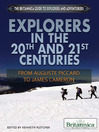 Explorers in the 20th and 21st Centuries (eBook): From Auguste Piccard to James Cameron
