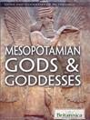 Mesopotamian Gods & Goddesses (eBook): Mesopotamian Gods and Goddesses