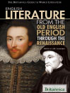 English Literature from the Old English Period Through the Renaissance (eBook)