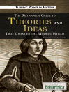 The Britannica Guide to Theories and Ideas That Changed the Modern World (eBook)