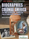 Biographies of Colonial America (eBook): Sir Walter Raleigh, Powhatan, Phillis Wheatley, and More