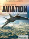 The Complete History of Aviation (eBook): From Ballooning to Supersonic Flight