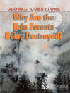 Why Are the Rain Forests Being Destroyed? (eBook)