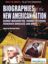 Biographies of the New American Nation (eBook): George Washington, Thomas Jefferson, Frederick Douglass, and More