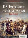 U. S. Imperialism and Progressivism (eBook): 1896 to 1920