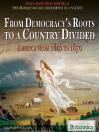 From Democracy's Roots to a Country Divided (eBook): America from 1816 to 1850