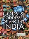 Gods & Goddesses of Ancient India (eBook)