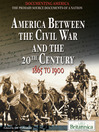 America Between the Civil War and the 20th Century (eBook): 1865 to 1900