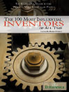 The 100 Most Influential Inventors of All Time (eBook)