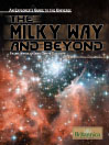 The Milky Way and Beyond (eBook): Stars, Nebulae, and Other Galaxies