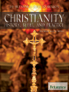 Christianity (eBook): History, Belief, and Practice