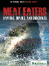 Meat Eaters (eBook): Raptors, Sharks, and Crocodiles