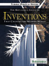 The Britannica Guide to Inventions That Changed the Modern World (eBook)